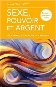 Rose Gandy et Gilles Gandy - Sexe, pouvoir et argent - Découvrez votre pouvoir créateur.