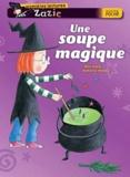 Rose Impey et Katharine McEwen - Zazie  : Une soupe magique.