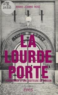 Rose - La Lourde porte - Témoignage d'une visiteuse de prison.