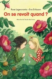 Rose Lagercrantz - On se revoit quand ?.