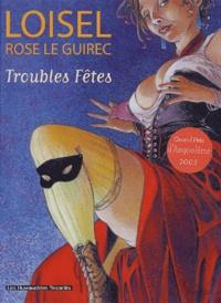 Loisel : Troubles fêtes - Rose Le Guirec |