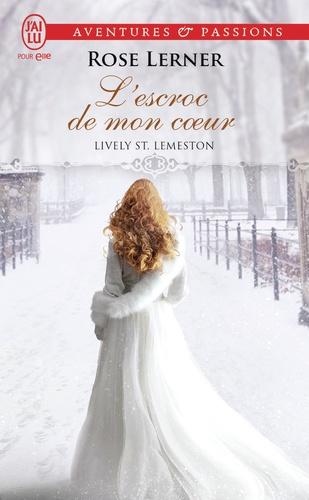 Lively St. Lemeston Tome 2 L'escroc de mon coeur