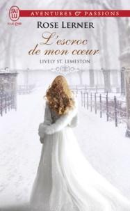 Rose Lerner - Lively St. Lemeston Tome 2 : L'escroc de mon coeur.