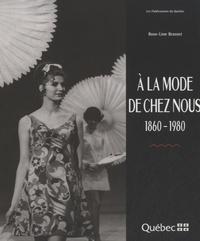 Rose-Line Brasset - A la mode de chez nous (1860-1980).
