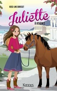 Rose-Line Brasset - Juliette à Athènes.