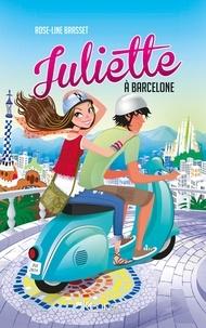 Rose-Line Brasset - Juliette à Barcelone.