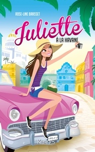 Rose-Line Brasset - Juliette à La Havane.