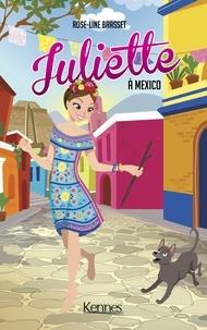 Rose-Line Brasset - Juliette à Mexico.