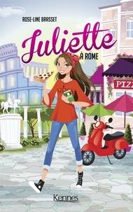 Rose-Line Brasset - Juliette à Rome.