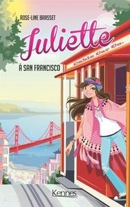 Rose-Line Brasset - Juliette à San Francisco.
