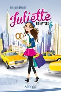 Rose-Line Brasset - Juliette Tome 1 : Juliette à New York.