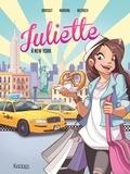 Rose-Line Brasset et Lisette Morival - Juliette Tome 1 : Juliette à New York.