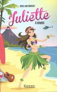 Rose-Line Brasset - Juliette Tome 12 : Juliette à Hawaii.