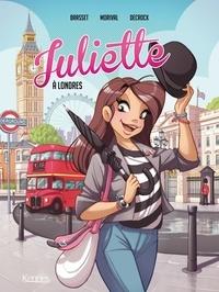 Rose-Line Brasset et Lisette Morival - Juliette Tome 3 : Juliette à Londres.