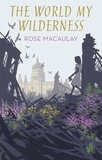 Rose Macaulay et Penelope Fitzgerald - The World My Wilderness.