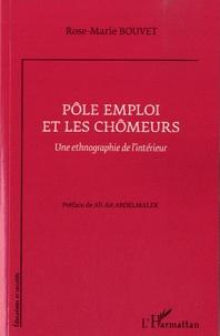 Rose-Marie Bouvet - Pôle emploi et les chômeurs - Une ethnographie de l'intérieur.