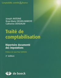 Rose-Marie Dehan-Maroye et Catherine Dendauw - Traité de comptabilisation - Répertoire documenté des imputations.