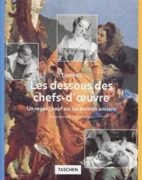 LES DESSOUS DES CHEFS-DOEUVRE. Tome 3, Un regard neuf sur les maîtres anciens.pdf