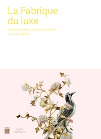 Rose-Marie Herda-Mousseaux - La fabrique du luxe - Les marchands merciers parisiens au XVIIIe siècle.