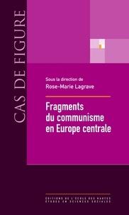 Rose-Marie Lagrave - Fragments du communisme en Europe central.