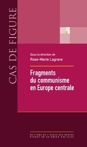 Rose-Marie Lagrave - Fragments du communisme en Europe central.