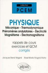 Rose-Marie Magné-Marty et Jacques-René Magné - Physique PCEM 1 / PCEM 2 / Deug Sciences - Mécanique-Thermodynamique-Phénomènes ondulatoires-Electricité-Magnétisme-Electromagnétisme, Rappels de cours - Exercices corrigés - QCM avec Réponses.