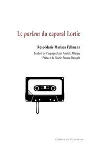 Rose-Marie Mariaca Fellmann - Le parlem du caporal Lortie.