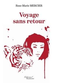 Rose-Marie Mercier - Voyage sans retour.