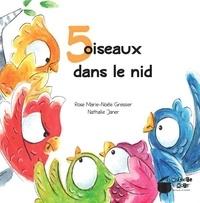 Rose Marie-Noële Gressier et Nathalie Janer - 5 oiseaux dans le nid.