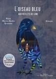 Rose Marie-Noële Gressier et  Kikoum - L'oiseau bleu aux reflets de lune.
