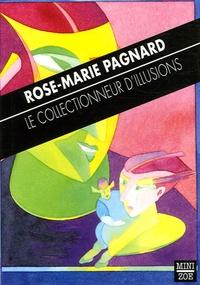 Rose-Marie Pagnard - Le collectionneur d'illusions.