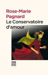 Rose-Marie Pagnard - Le Conservatoire d'amour.