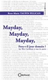 Rose-Marie Taupin Pélican - Mayday, Mayday, Mayday - Fera-t-il jour demain ? Sur West Caribbean et tous autres.
