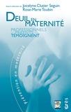Rose-Marie Toubin et Jocelyne Clutier Seguin - Deuil en maternité - Professionnels et parents témoignent.