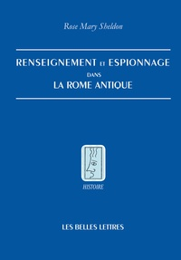 Rose Mary Sheldon - Renseignement et espionnage dans la Rome antique.