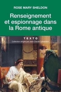 Rose Mary Sheldon - Renseignements et espionnage dans la Rome antique.