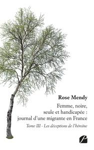 Livre audio gratuit à télécharger Femme, noire, seule et handicapée : journal d'une migrante en France  - Tome III - Les déceptions de l'héroïne  en francais 9782754747745