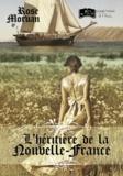 Rose Morvan - L'Héritière de la Nouvelle-France.