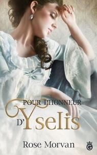 Rose Morvan - Pour l'honneur d'Yselis.