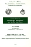 Rose-Noëlle Schütz et Dominique Breillat - Aspects nouveaux du droit de la responsabilité aux Pays-Bas et en France - Edition bilingue français-anglais.