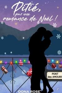 Rose Oona - Pitié, pas une romance de Noël !.