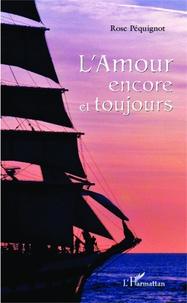 Rose Péquignot - L'amour encore et toujours.