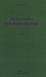 Rose Péquignot - Les demoiselles de la maison des loups.