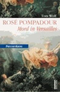 Rosé Pompadour - Mord in Versailles.
