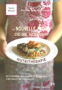 Rose Razafimbelo - La nouvelle façon de se nourrir : la nutrithérapie.