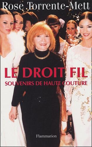 Rose Torrente-Mett - Le Droit Fil - Souvenirs de Haute Couture.