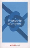 Rose Tremain - Friendship.