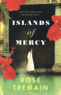 Rose Tremain - Islands of Mercy.