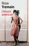 Rose Tremain - L'amant américain.