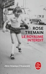 Rose Tremain - Le Royaume interdit.